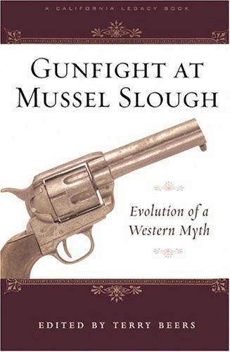 9781890771829: Gunfight at Mussel Slough: Evolution of a Western Myth (California Legacy Book)