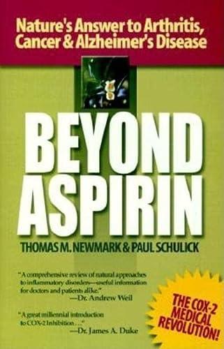 9781890772017: Beyond Aspirin : Nature's Challenge to Arthritis, Cancer & Alzheimer's Disease