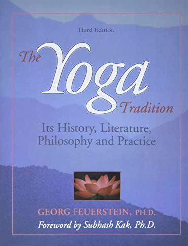The Yoga Tradition: Its History, Literature, Philosophy: Georg Feuerstein