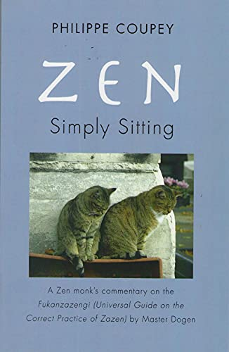 9781890772611: Zen: Simply Sitting: a Zen Monk's Commentary on the Fukanzazengi Universal Guide on the Correct Practice of Zazen by Master Dogen 1200-1253