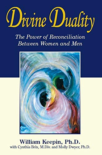 9781890772741: Divine Duality: The Power of Reconciliation Between Women and Men