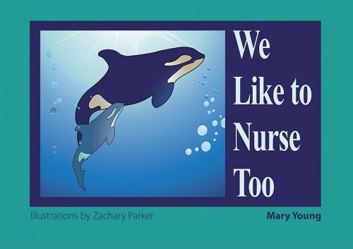 We Like to Nurse Too (9781890772987) by Young, Mary