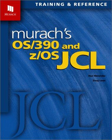 Murach's OS/390 & Z/OS Jcl: Raul Menendez
