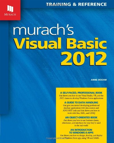 Murach's Visual Basic 2012: Training and Reference: Anne Boehm