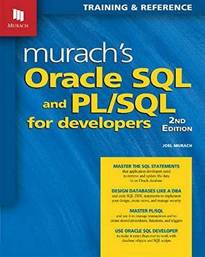 Murach's Oracle SQL and PL/SQL for Developers: Murach, Joel