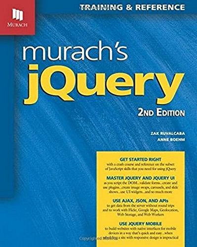 Murach's Jquery: Training and Reference: Anne Boehm; Zak Ruvalcaba