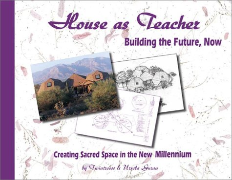 9781890808945: House as Teacher: Creating Sacred Space in the New Millennium, Building the Future Now