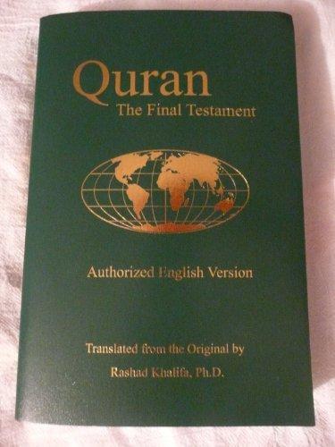 Quran: The Final Testament, Authorized English Version: Rashad Khalifa; Rashad