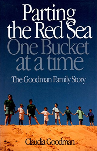 Parting the Red Sea One Bucket at a Time: The Goodman Family Story: Claudia Goodman