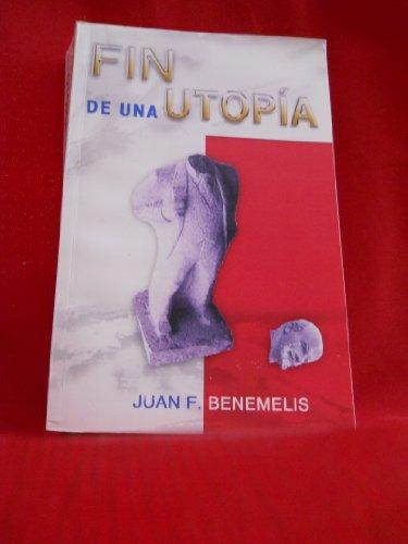 Fin De Una Utopia: BENEMELIS, JUAN F.