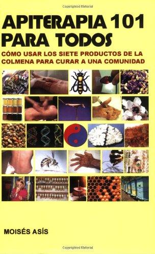 9781890829438: Apiterapia 101 Para Todos (Spanish Edition)