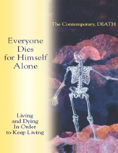 9781890841355: The Contemporary Death, Living and Dying in Order to Keep Living, Everyone Dies for Himself Alone