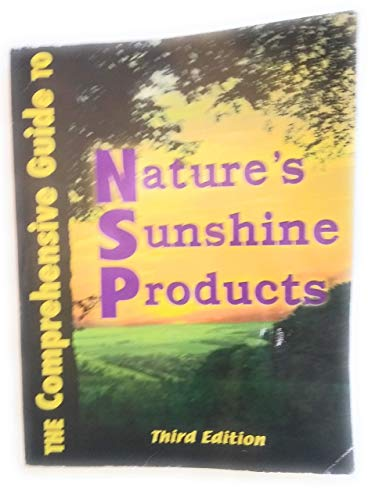 Comprehensive Guide to Nature's Sunshine Products: Steven H. Horne