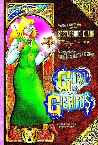 Agatha Heterodyne and The Beetleburg Clank (Girl Genius ): Foglio, Phil