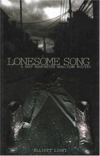Lonesome Song: A Shep Harrington Small Town Mystery: Light, Elliott