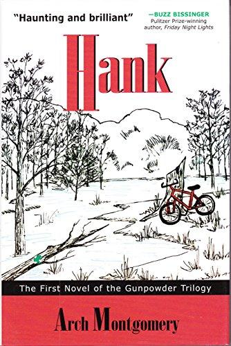 Hank: The First Novel of the Gunpowder Trilogy: Montgomery, Arch