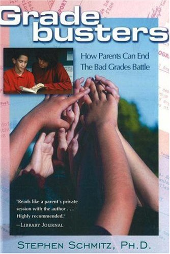 Gradebusters: How Parents Can End the Bad Grades Battle: Schmitz, Stephen