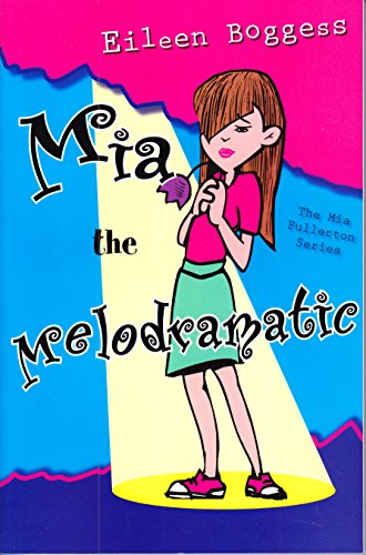 Mia the Melodramatic (Mia Fullerton): Boggess, Eileen