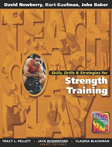 9781890871093: Skills, Drills & Strategies for Strength Training (The Teach, Coach, Play Series)