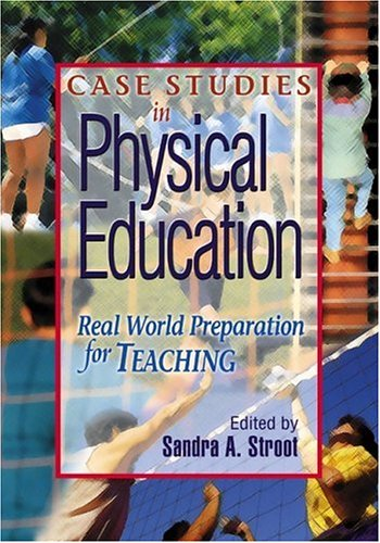 Case Studies in Physical Education : Real-World: Stroot, Sandra A.