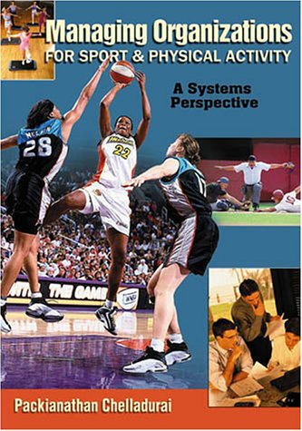 9781890871321: Managing Organizations for Sport and Physical Activity: A Systems Perspective