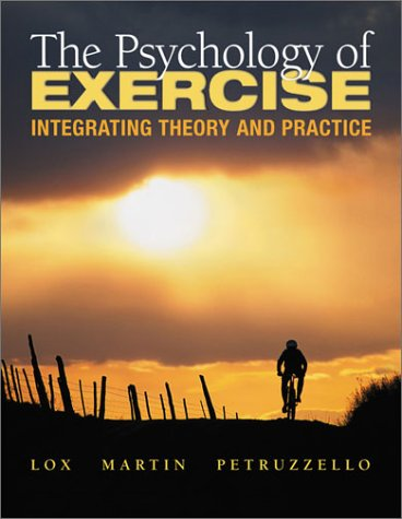 9781890871475: The Psychology of Exercise: Integrating Theory and Practice