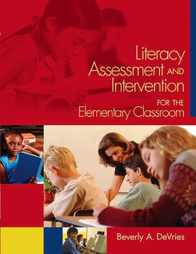Literacy Assessment and Intervention for the Classroom: Beverly A. DeVries