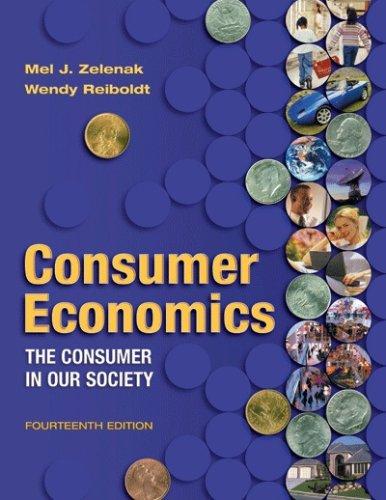 Consumer Economics : The Consumer in Our: Mel J. Zelenak;