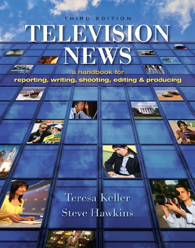 9781890871963: Television News: A Handbook for Reporting, Writing, Shooting, Editing and Producing