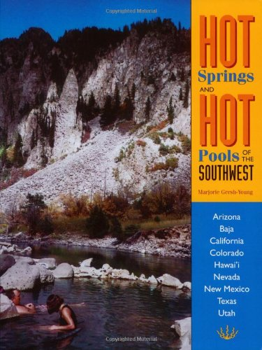 9781890880057: Hot Springs and Hot Pools of the Southwest: Jayson Loam's Original Guide