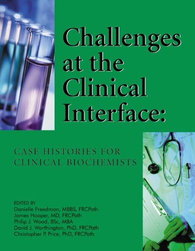 9781890883522: Challenges at the Clinical Interface: Case Histories for Clinical Biochemists