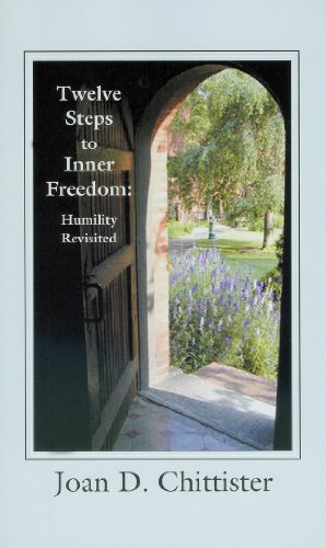 Twelve Steps to Inner Freedom: Humility Revisited: Joan Chittister