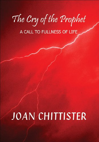 The Cry of the Prophet: A Call to Fullness of Life: Joan Chittister