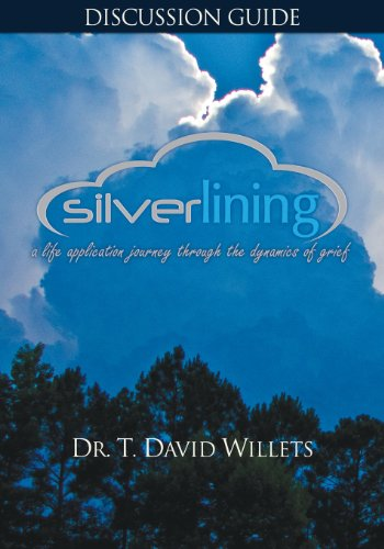 9781890900885: Silverlining Discussion Guide: A Life Application Journey Through the Dynamics of Grief