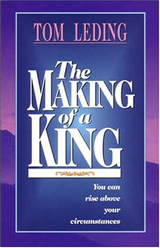 9781890915032: The Making of a King: You Can Rise Above Your Circumstances
