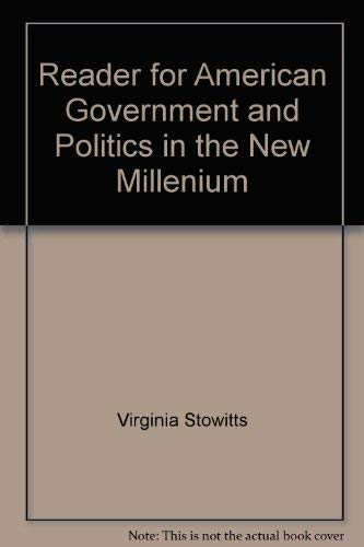 Reader for American Government and Politics in: Stowitts, Virginia; Sunshine,