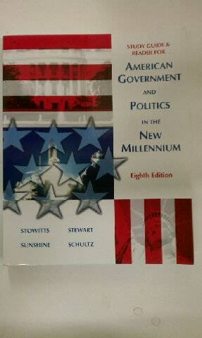 American Government and Politics in the New Millennium Study Guide: STOWITTS