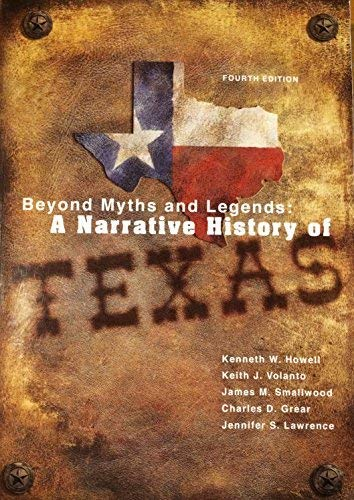 Beyond Myths and Legends: A Narrative History: Kenneth W. Howell,