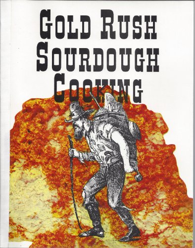 GOLD RUSH SOURDOUGH COOKING