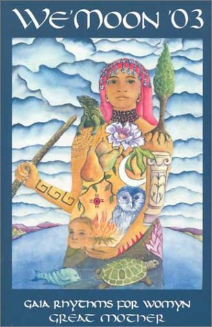 We'Moon '03 (Lay Flat Binding): Gaia Rhythms for Womyn Great Mother: Various Contributors