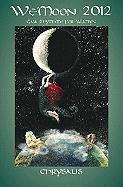 9781890931773: We'moon: Chrysalis: Gaia Rhythms for Womyn