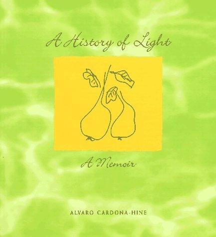 A History of Light: Cardona-Hine, Alvaro