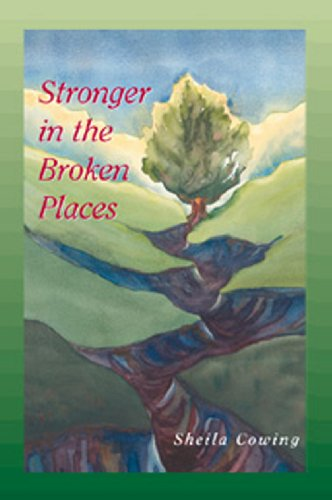 9781890932060: STRONGER IN THE BROKEN PLACES