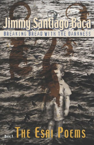 Breaking Bread with the Darkness: Book 1: Jimmy Santiago Baca