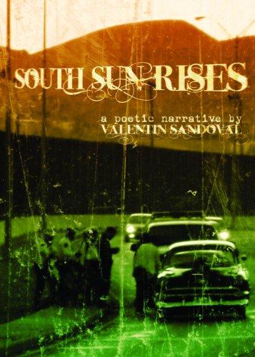 South Sun Rises: A Poetic Narrative: Sandoval, Valentin