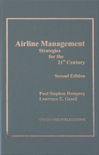 Airline Management : Strategies for te 21st: Paul Stephen Dempsey;