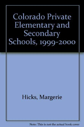 Colorado Private Elementary and Secondary Schools, 1999-2000: Margerie Hicks