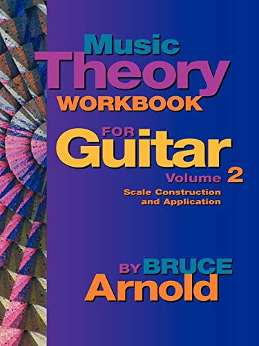 Music Theory Workbook for Guitar Volume Two: Bruce Arnold