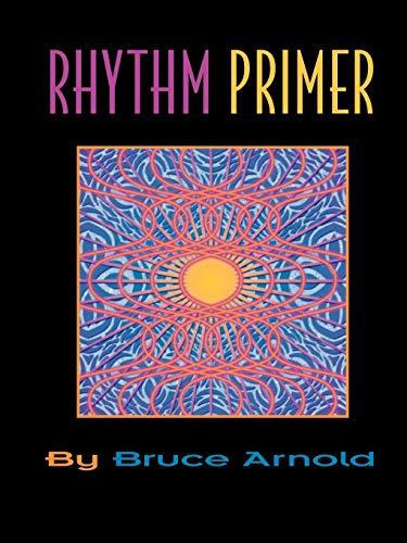 Rhythm Primer: Bruce, Arnold E.