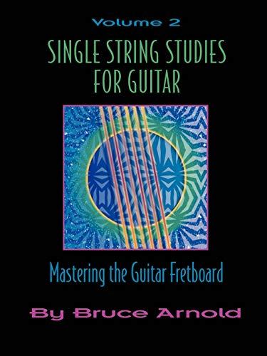 Single String Studies for Guitar Volume Two (Vol 2): Bruce Arnold